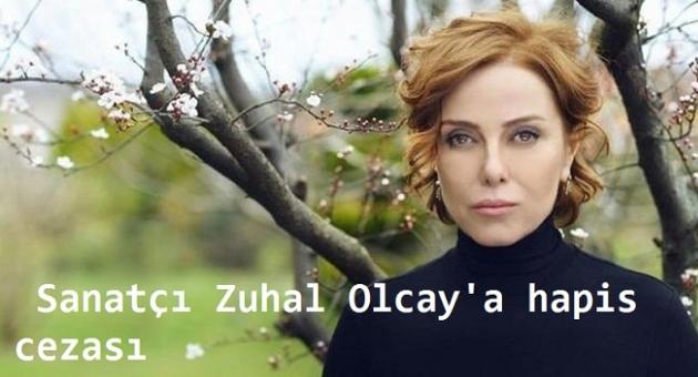 Son dakika... Sanatçı Zuhal Olcay'a hapis cezası