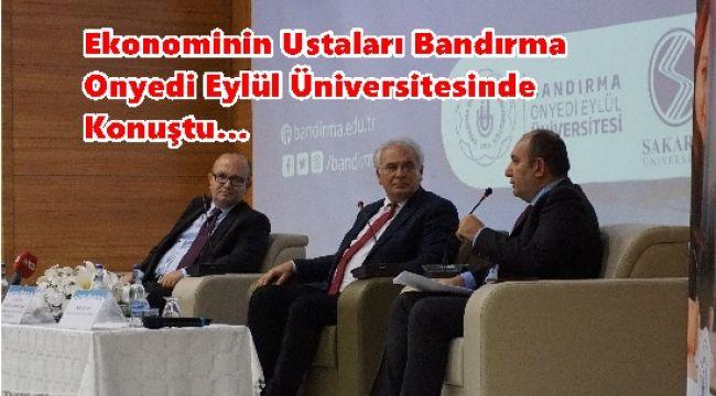 Ekonominin Ustaları Bandırma Onyedi Eylül Üniversitesinde Konuştu…