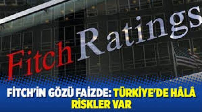 Türkiye'de hala riskler var