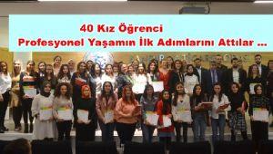 40 Kız Öğrenci Profesyonel Yaşamın İlk Adımlarını Attılar …