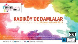 """KADIKÖY'DE ENGELLER SANATLA AŞILIYOR: """"DAMLALAR SERGİSİ"""