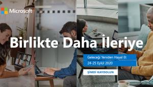 """Microsoft Türkiye'nin """"Birlikte Daha İleriye"""" başlıklı sanal zirvesinde """"gelecek yeniden hayal edilecek"""""""
