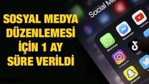 Sosyal medya düzenlemesi için 1 ay süre