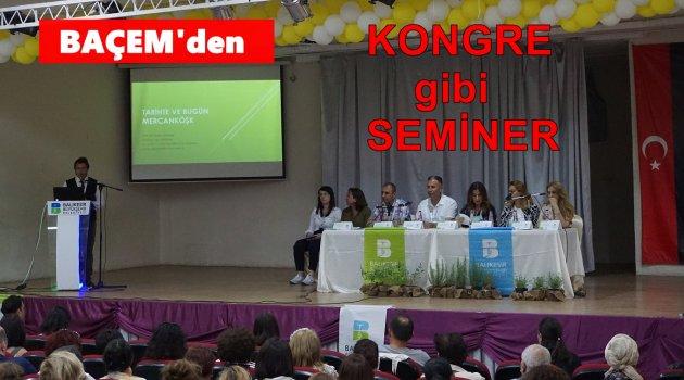 BAÇEM'DE KONGRE GİBİ SEMİNER