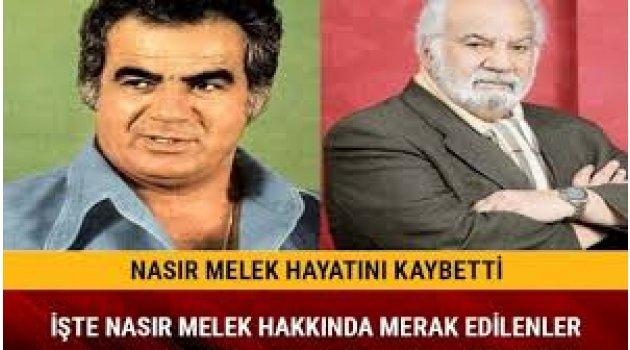 Son Dakika: Nasır Melek hayatını kaybetti!