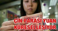 Çin parası yuan küreselleşiyor