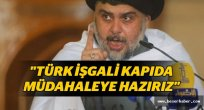 Şii Lider Mukteda El Sadr: Türk İşgali Kapıda